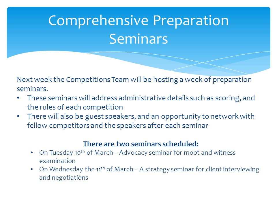 Comprehensive Preparation Seminars Next week the Competitions Team will be hosting a week of preparation seminars.