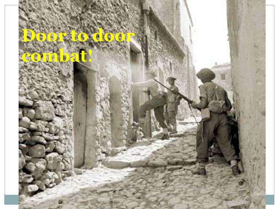 Door to door combat !