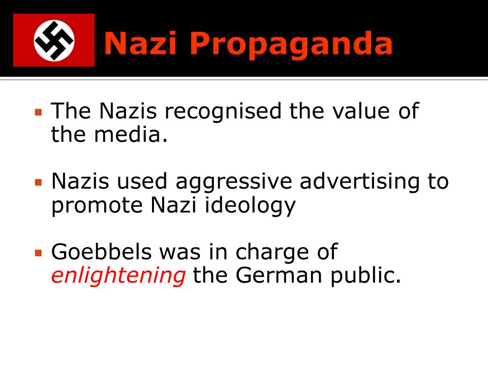 The Nazis recognised the value of the media.