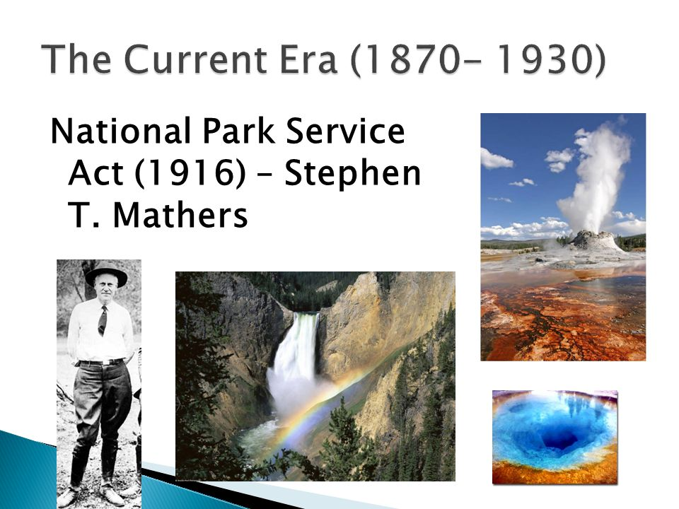National Park Service Act (1916) – Stephen T. Mathers