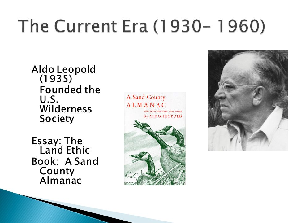 Aldo Leopold (1935) Founded the U.S.
