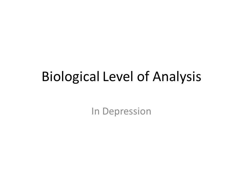 Biological Level of Analysis In Depression