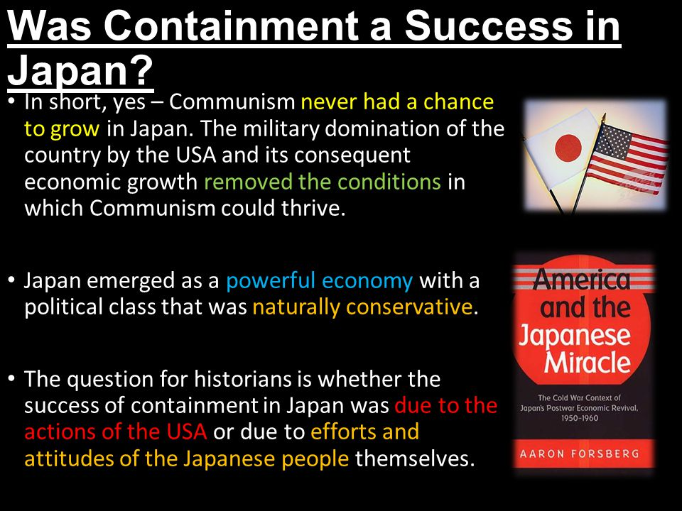 Containment in Taiwan Before the Korean War, the USA had no formal commitments to protect Chiang Kai- shek's KMT government in Taiwan from Communist China.
