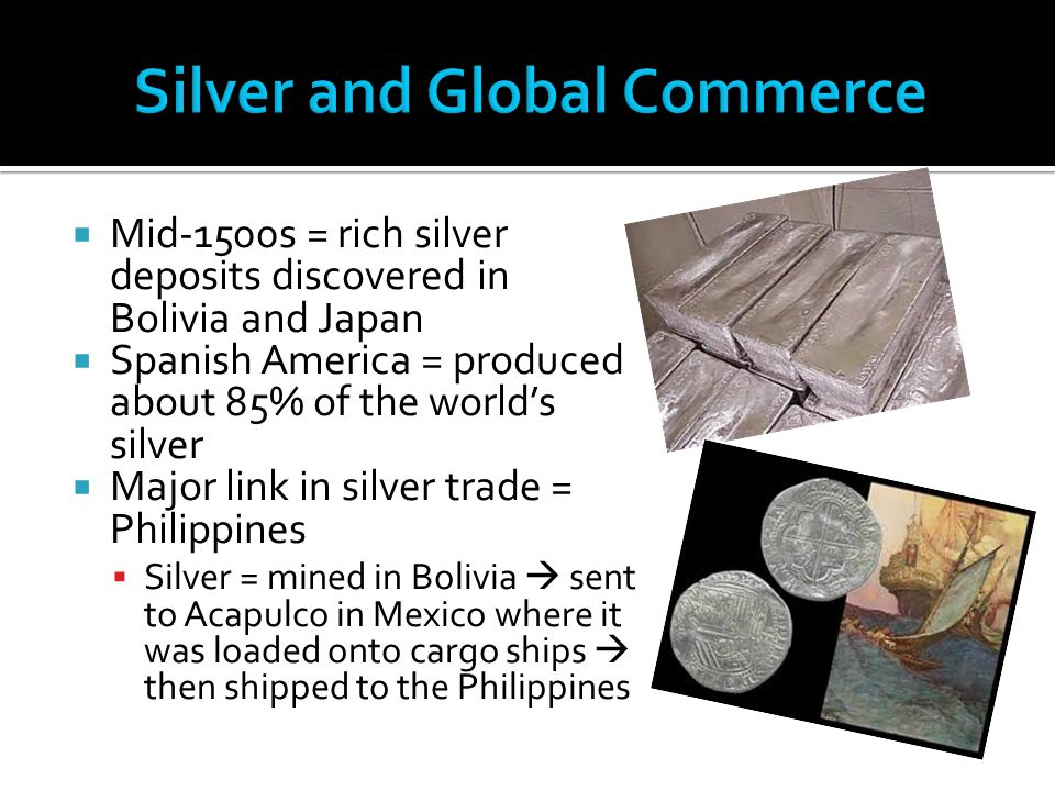  Most of the world's silver supply = ended up in China  Foreigners could now purchase in-demand Chinese goods with silver  Many merchants flocked to Manila (capital of the Philippines) to sell Chinese goods there for silver  Furthermore  in 1570s = China issued new single tax that all people were required to pay in silver  Meant that more goods needed to be sold by them = more silver in China = taxes could be paid Chinese porcelain in Europe