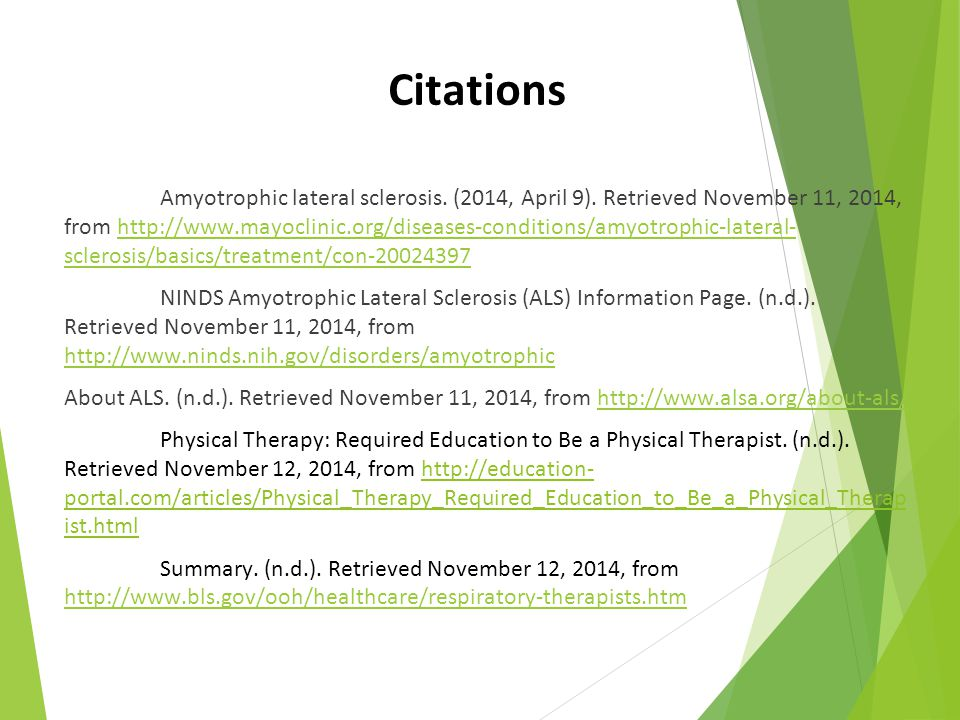 Citations Amyotrophic lateral sclerosis. (2014, April 9). Retrieved November 11, 2014, from http://www.mayoclinic.org/diseases-conditions/amyotrophic-