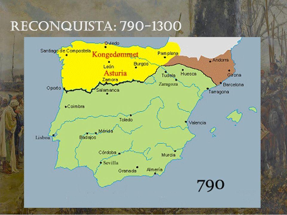 Reconquista: 790-1300