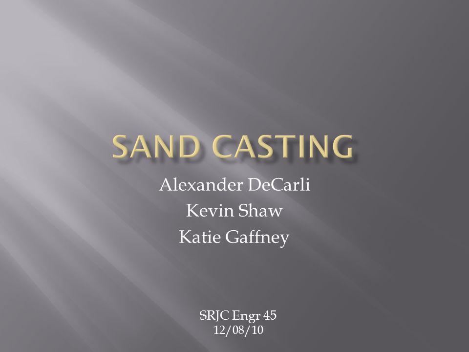 Alexander DeCarli Kevin Shaw Katie Gaffney SRJC Engr 45 12/08/10