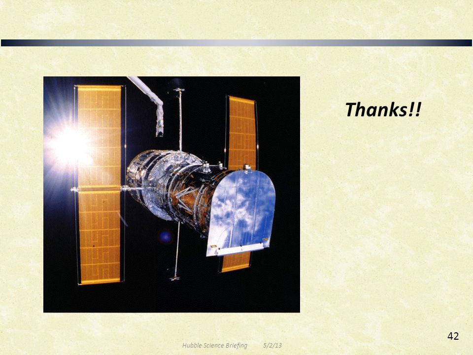 Thanks!! Hubble Science Briefing 5/2/13 42
