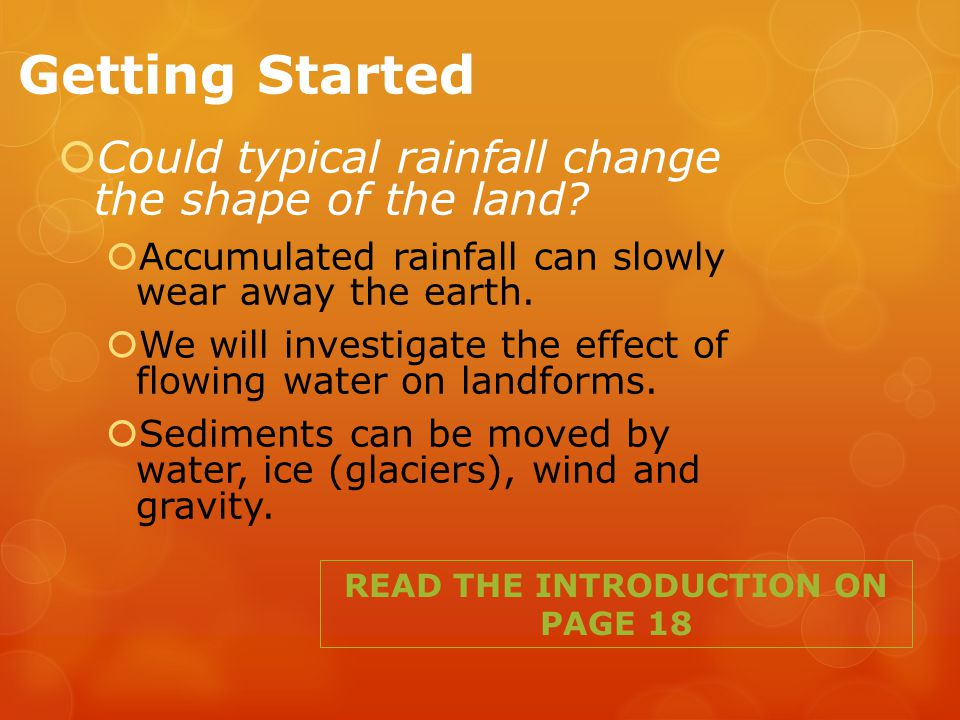 Getting Started  Could typical rainfall change the shape of the land.