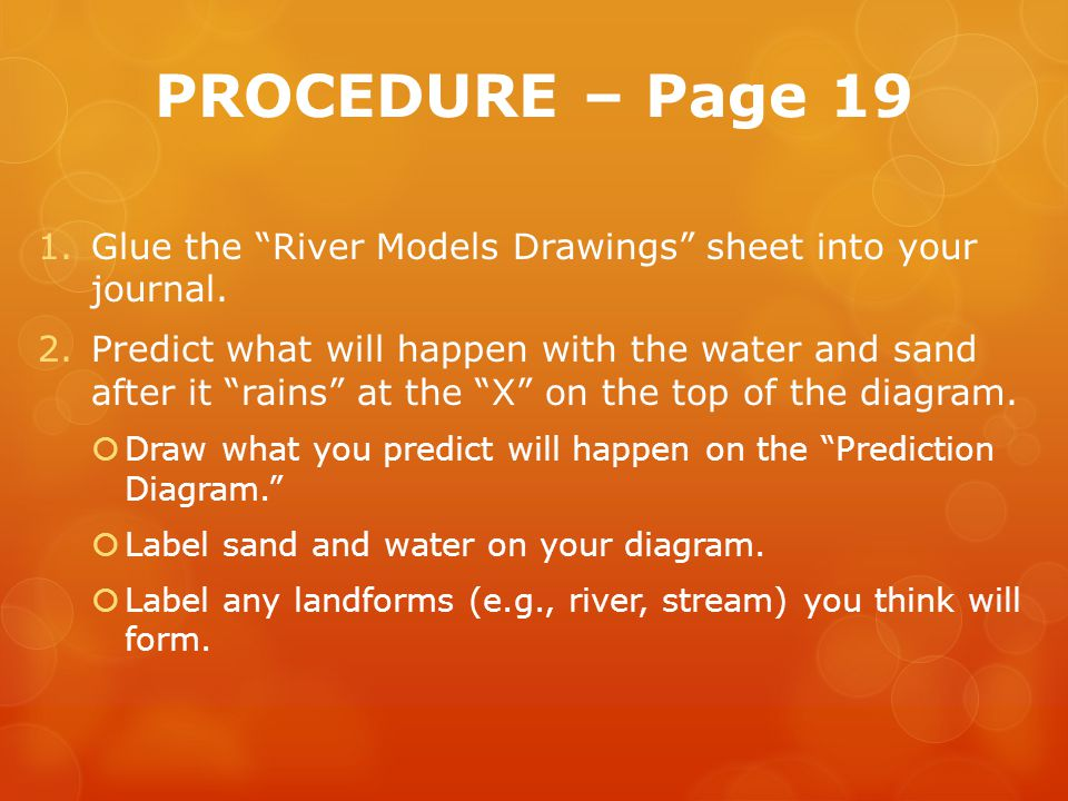PROCEDURE – Page 19 1.Glue the River Models Drawings sheet into your journal.
