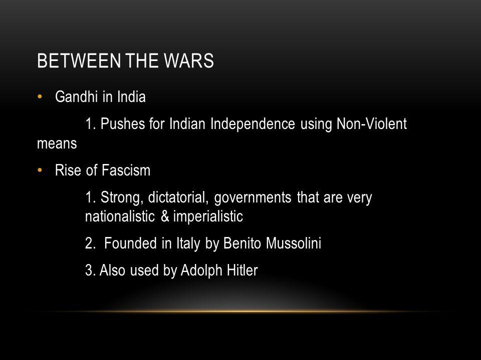 BETWEEN THE WARS Gandhi in India 1.