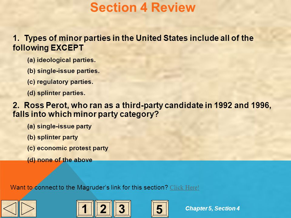 Section 4 Review 1. Types of minor parties in the United States include all of the following EXCEPT (a) ideological parties. (b) single-issue parties.