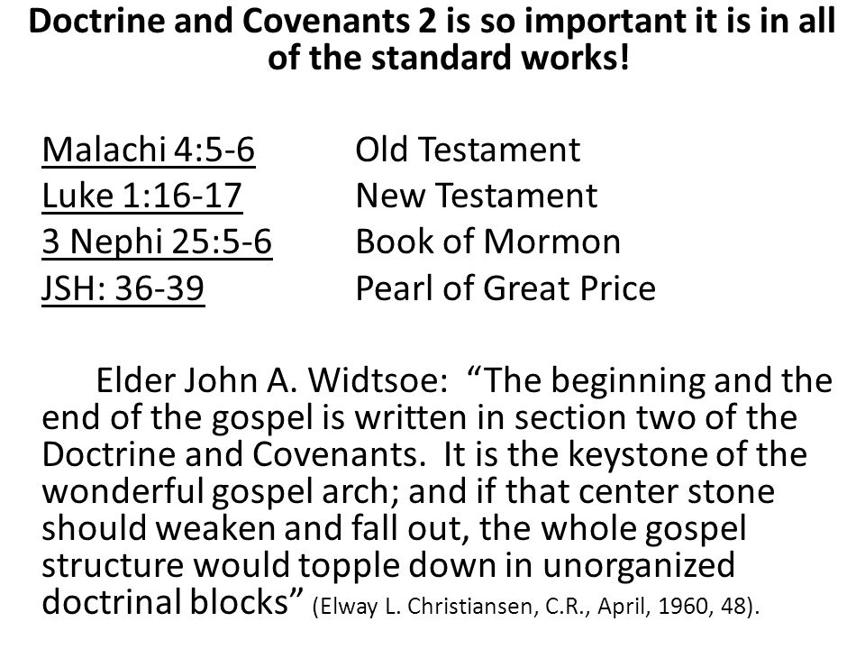 Doctrine and Covenants 2 is so important it is in all of the standard works.