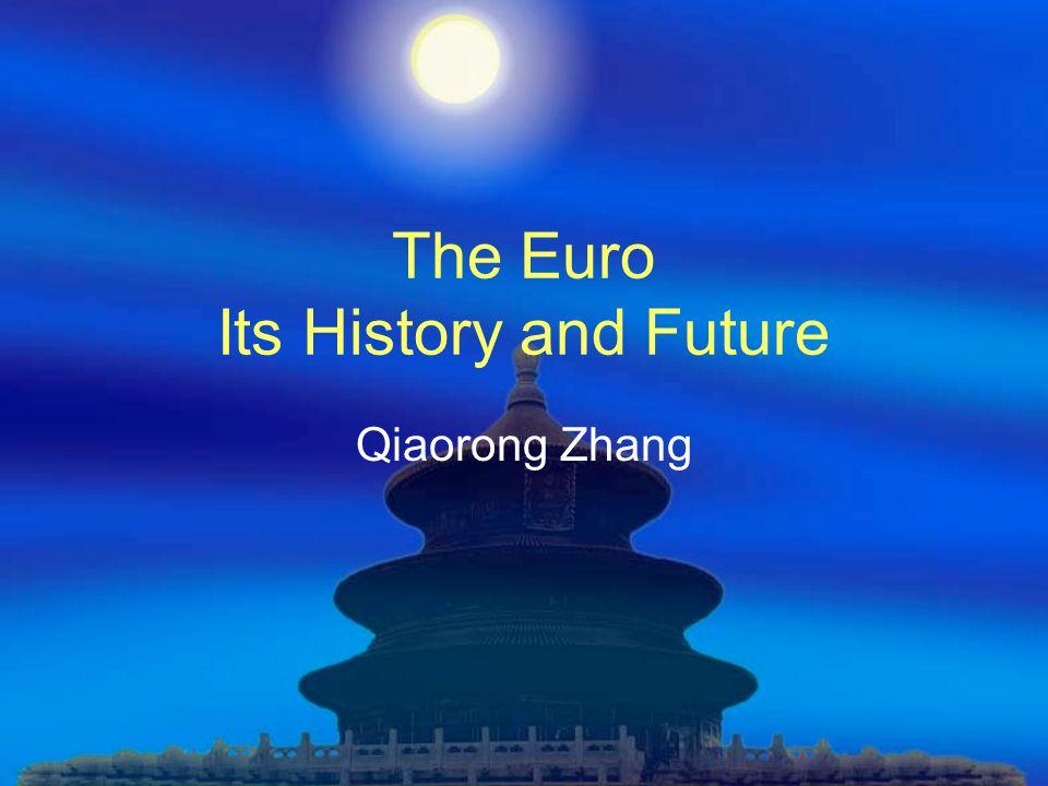 The Euro Its History and Future Qiaorong Zhang