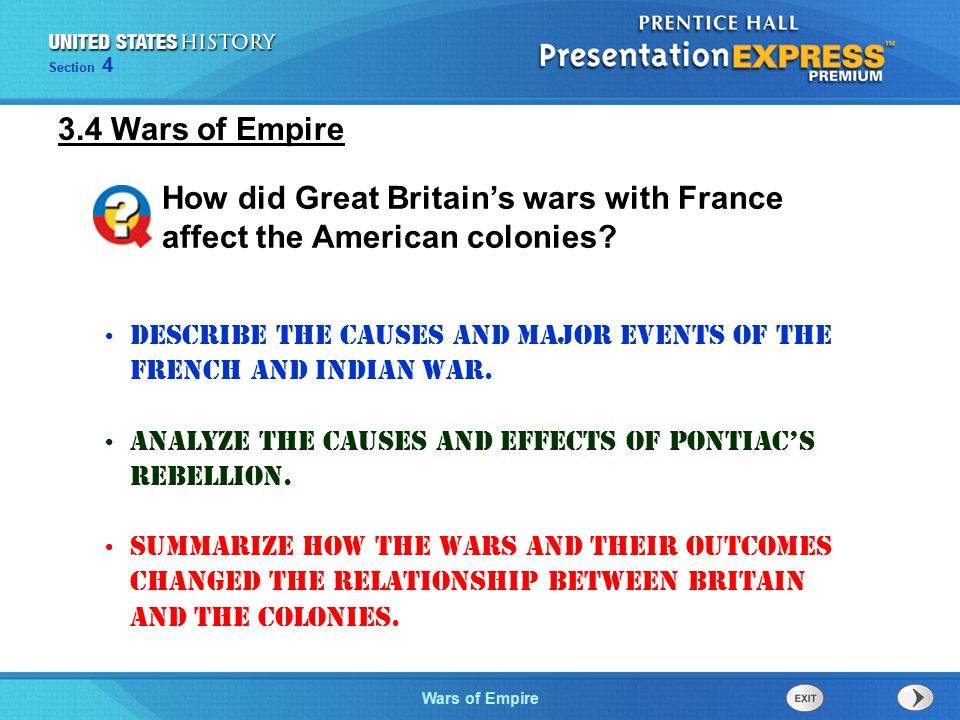 The Cold War BeginsWars of Empire Section 4 Describe the causes and major events of the French and Indian War.