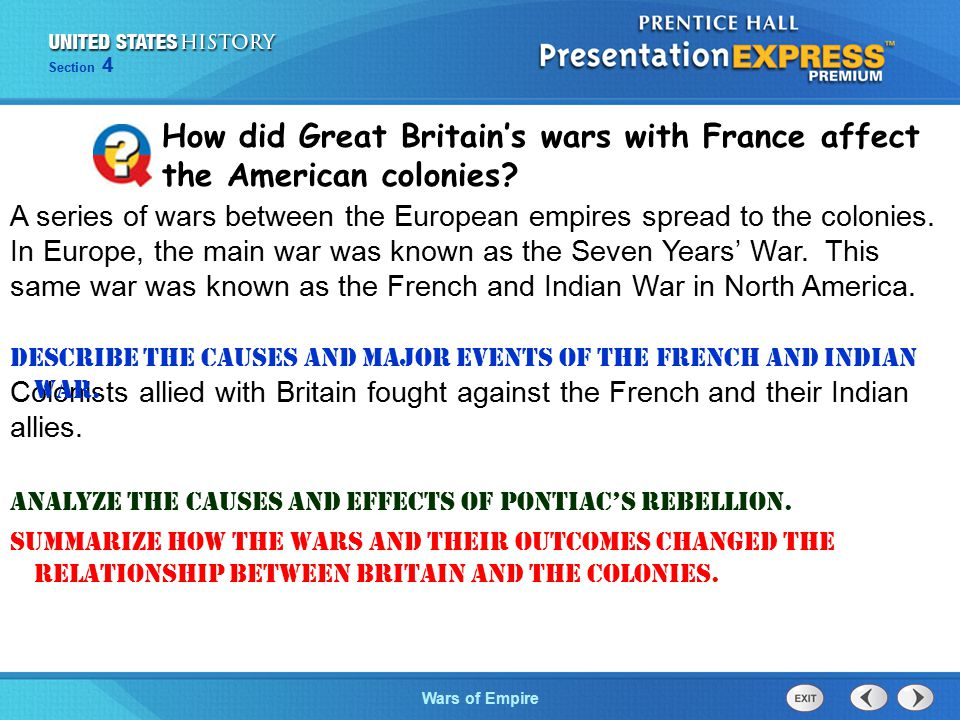 The Cold War BeginsWars of Empire Section 4 How did Great Britain's wars with France affect the American colonies? A series of wars between the Europe