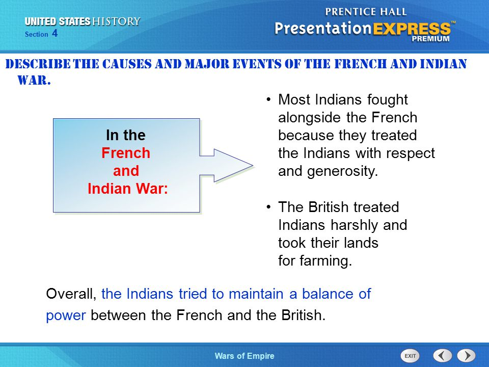 The Cold War BeginsWars of Empire Section 4 The French and Indian War changed the relationship between the colonies and Great Britain.