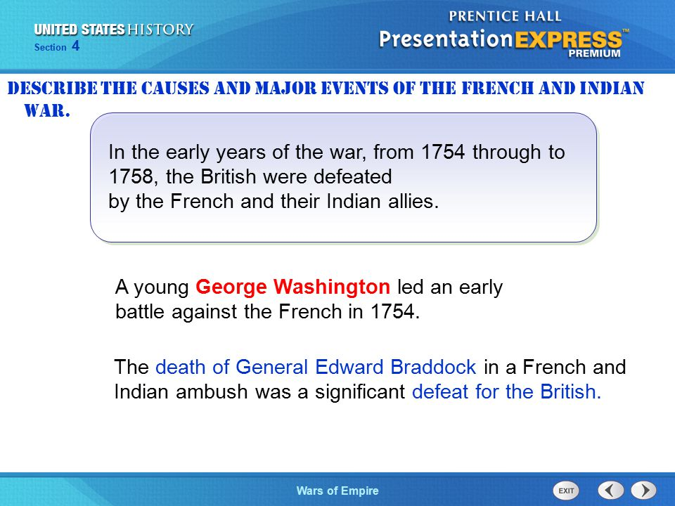 The Cold War BeginsWars of Empire Section 4 In the early years of the war, from 1754 through to 1758, the British were defeated by the French and thei