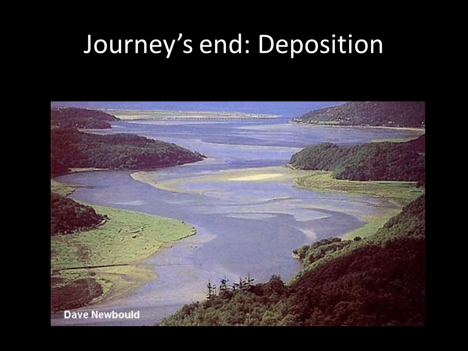 Journey's end: Deposition