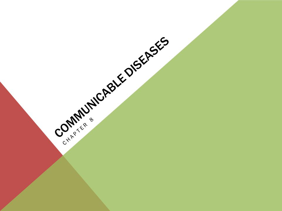 COMMUNICABLE DISEASES CHAPTER 8