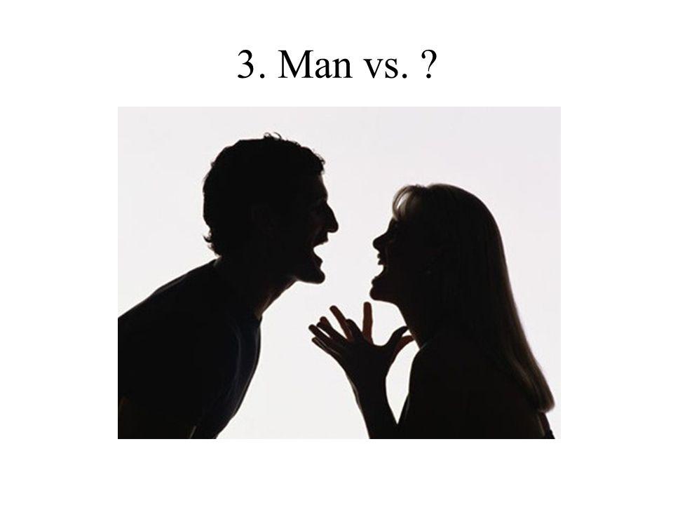 3. Man vs.