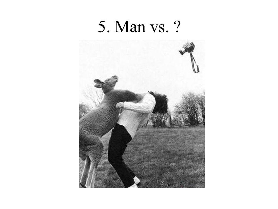 5. Man vs.