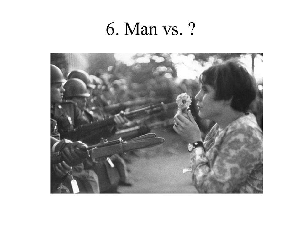 6. Man vs.