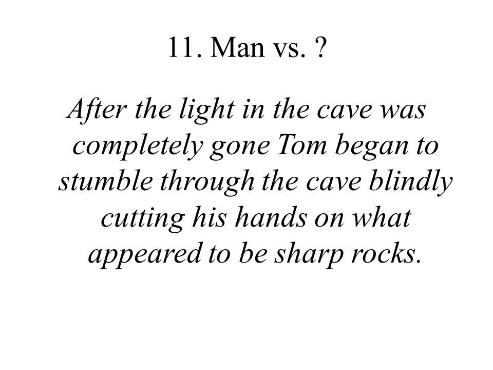 11. Man vs.