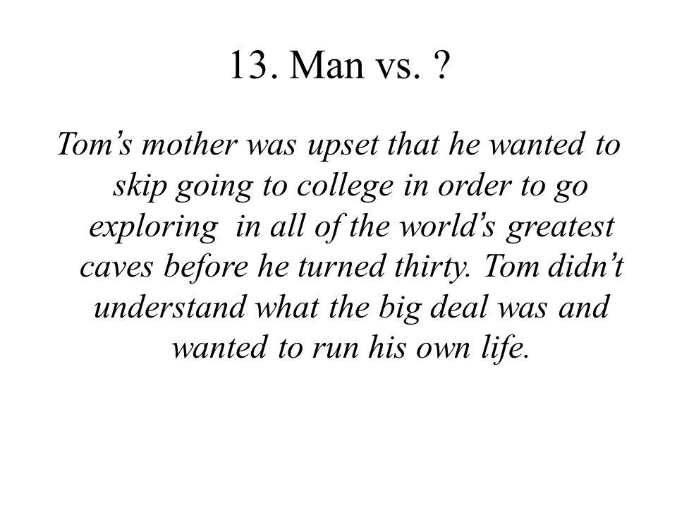 13. Man vs.