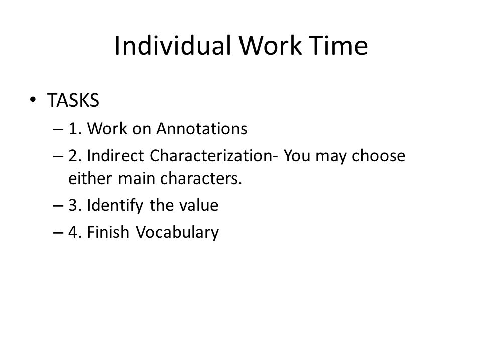 Individual Work Time TASKS – 1. Work on Annotations – 2.