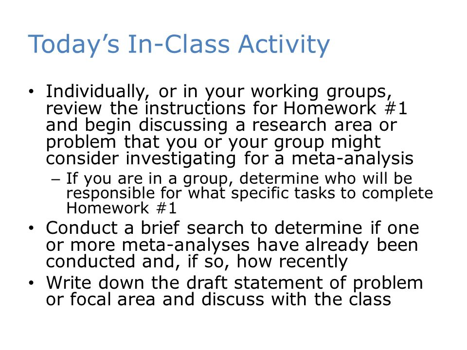 Today's In-Class Activity Individually, or in your working groups, review the instructions for Homework #1 and begin discussing a research area or pro