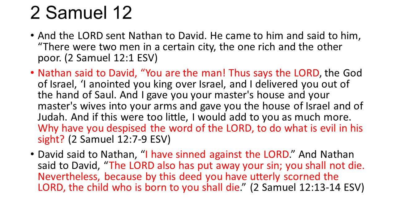 2 Samuel 12 And the LORD sent Nathan to David.