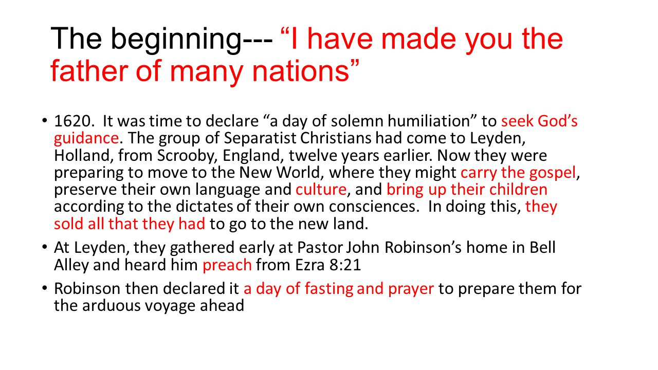 The beginning--- I have made you the father of many nations 1620.