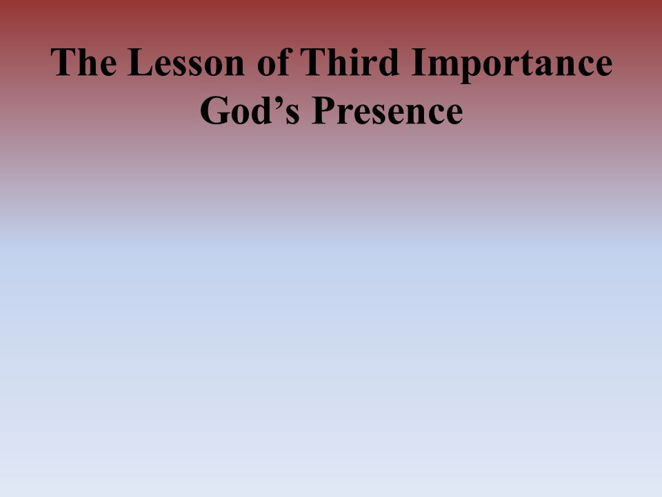 The Lesson of Third Importance God's Presence