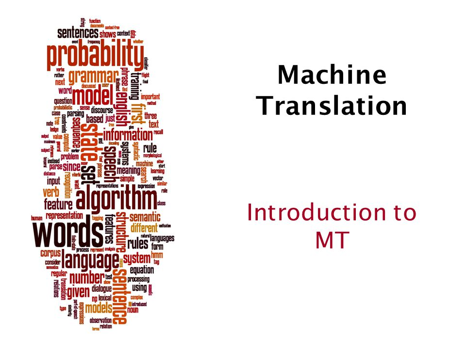 Machine Translation Introduction to MT