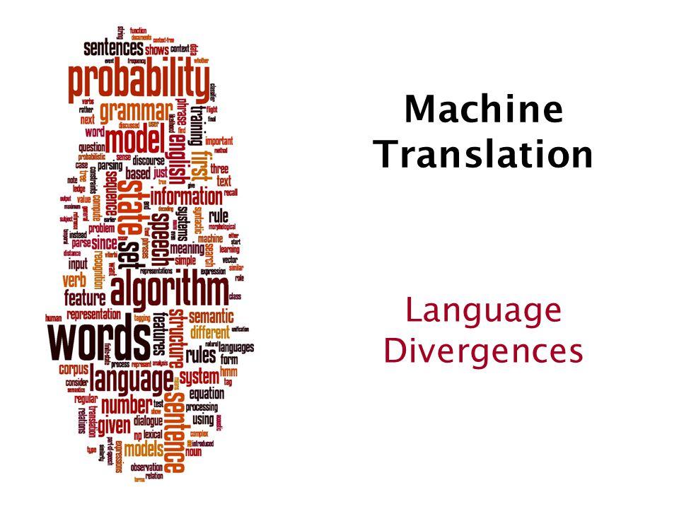 Machine Translation Language Divergences