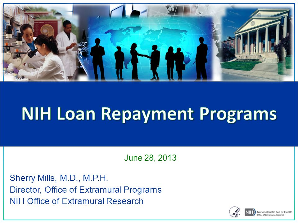 Sherry Mills, M.D., M.P.H. Director, Office of Extramural Programs NIH Office of Extramural Research June 28, 2013