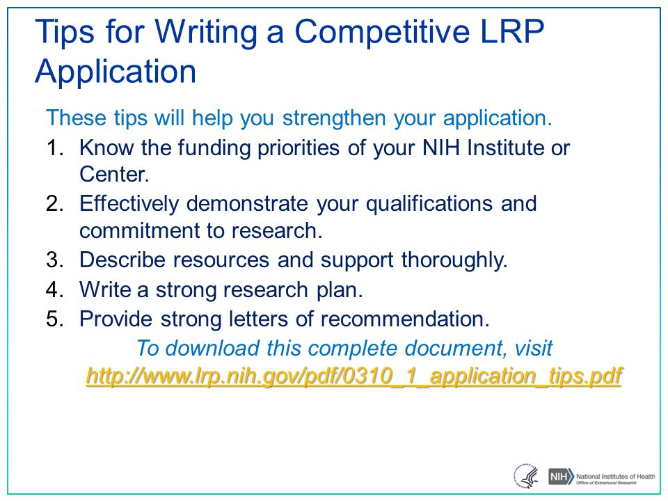 Tips for Writing a Competitive LRP Application These tips will help you strengthen your application.