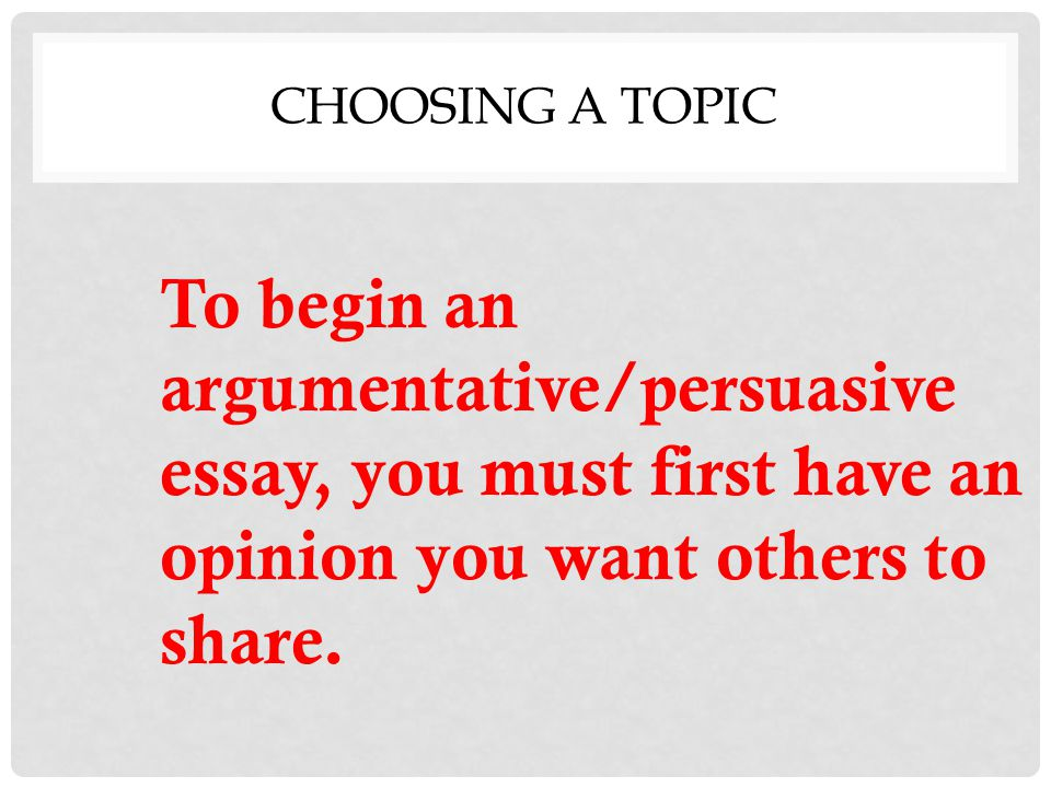 I need some help choosing a topic for an argumentative essay?