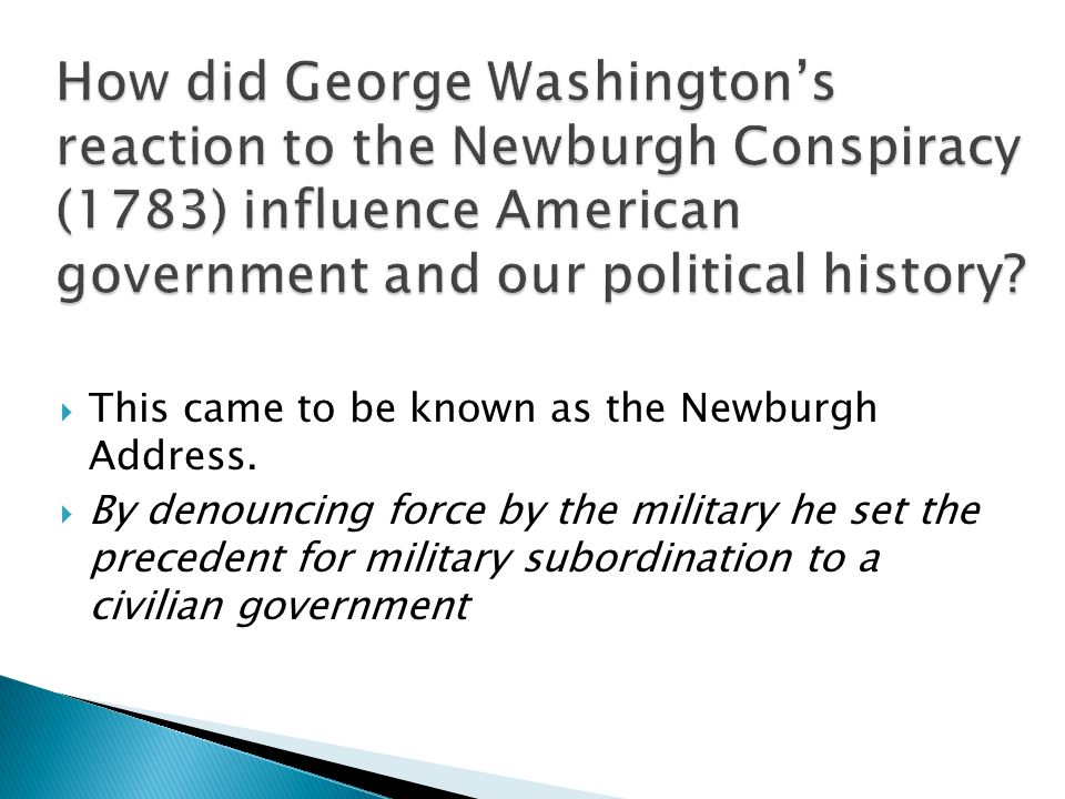  This came to be known as the Newburgh Address.