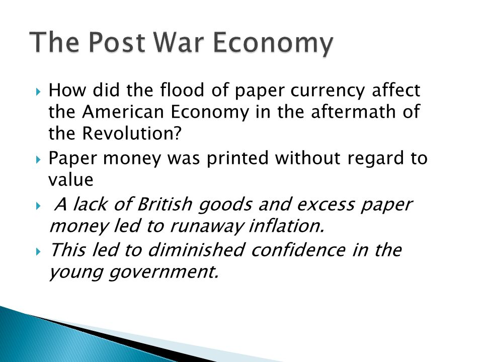  How did the flood of paper currency affect the American Economy in the aftermath of the Revolution.