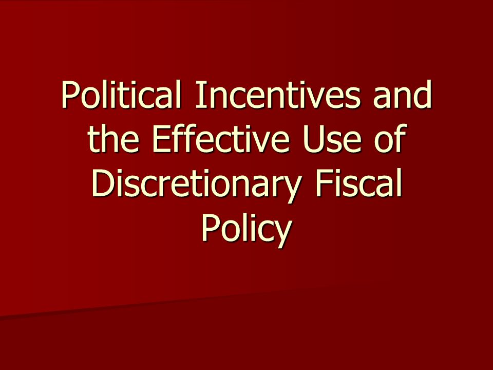Political Incentives and the Effective Use of Discretionary Fiscal Policy