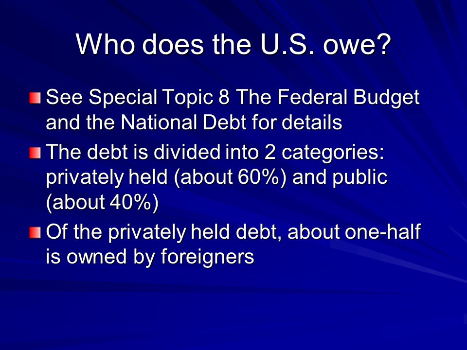 Who does the U.S. owe.