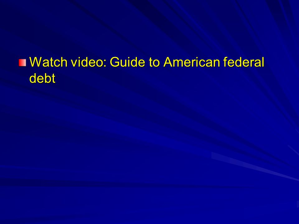 Watch video: Guide to American federal debt