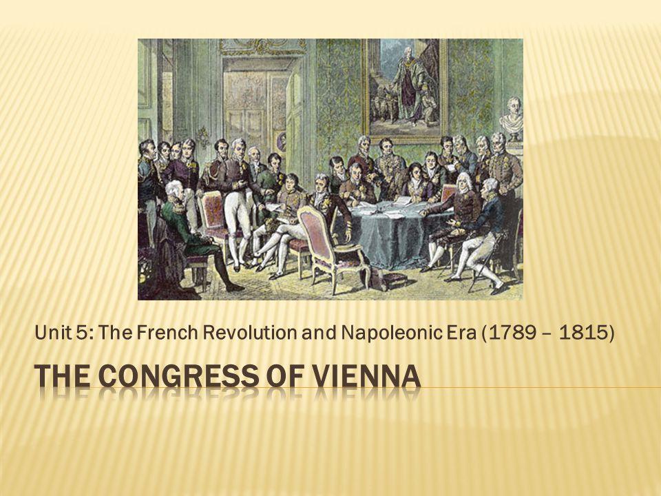 Unit 5: The French Revolution and Napoleonic Era (1789 – 1815)