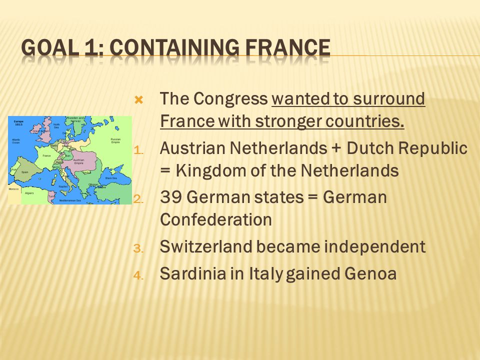 The Congress wanted to surround France with stronger countries.