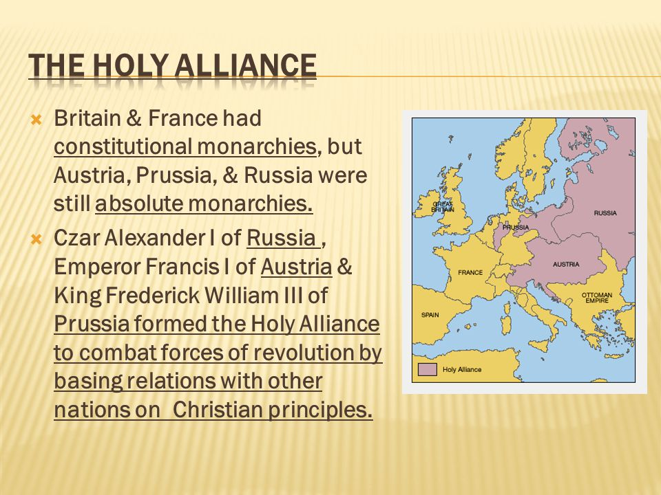  Britain & France had constitutional monarchies, but Austria, Prussia, & Russia were still absolute monarchies.