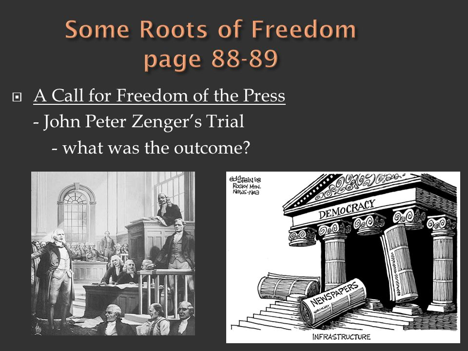  A Call for Freedom of the Press - John Peter Zenger's Trial - what was the outcome?