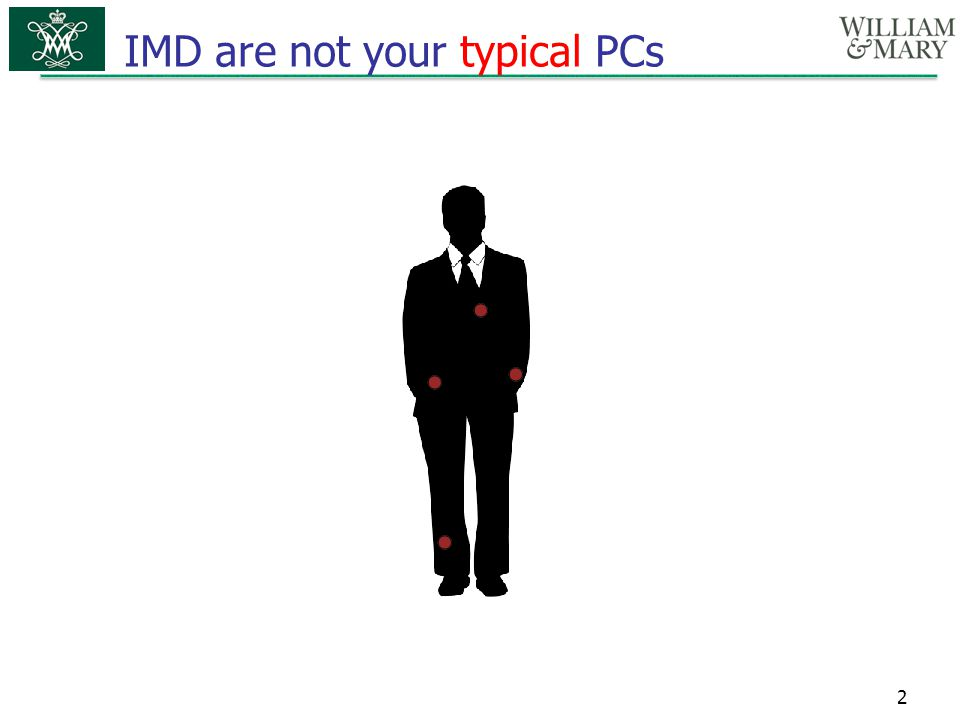 IMD are not your typical PCs 2