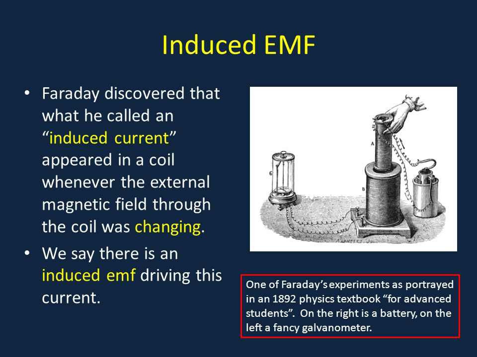 Induced emf: the Facts For a coil of N loops close together, the induced emf is N times that for one loop (meaning the current will be the same if there's negligible external resistance in the circuit).
